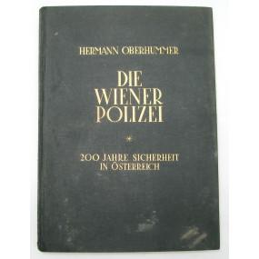 Hermann Oberhummer, Die Wiener Polizei. 200 Jahre Sicherheit in Österreich. Band I