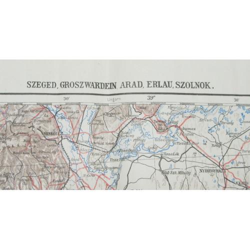 k. u. k. Landkarte, SZEGED, GROSZWARDEIN, ARAD, ERLAU, SZOLNOK
